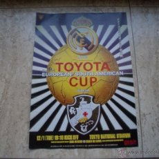 Coleccionismo deportivo: POSTER REAL MADRID-VASCO DE GAMA TOYOTA CUP 39.5X28CMS. Lote 47503783