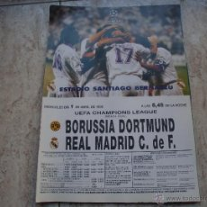 Coleccionismo deportivo: POSTER REAL MADRID-BORUSSIA DORMUND UEFA CHAMPION LEAGUE ABRIL 98. Lote 47504593