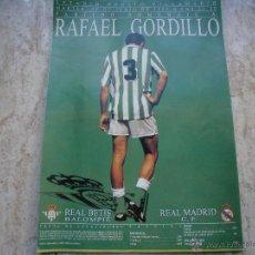 Coleccionismo deportivo: POSTER REAL BETIS-REAL MADRID HOMENAJE A GORDILLO. Lote 50195280