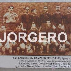 Coleccionismo deportivo: F.C. BARCELONA. CAMPEÓN DE LIGA 1948-1949. RECORTE. Lote 48981059