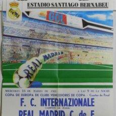 Coleccionismo deportivo: CARTEL FUTBOL. COPA DE EUROPA DE CLUBS VENCEDORES DE COPA. F.C. INTERNAZIONALE - REAL MADRID. 16 DE . Lote 49209850