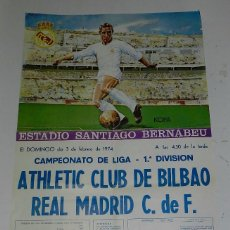 Coleccionismo deportivo: 1974, CARTEL ORIGINAL REAL MADRID, ATHLETIC CLUB DE BILBAO, CAMPEONATO DE LIGAR, PRIMERA DIVISION, 3. Lote 49458240