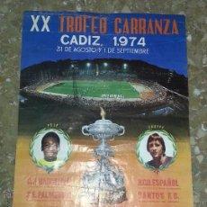 Coleccionismo deportivo: CARTEL ORIGINAL XX TROFEO RAMON DE CARRANZA CADIZ 1974 - CON PELE Y JOHAN CRUYFF - FUTBOL BARCELONA. Lote 49469521