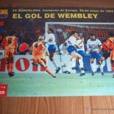 Collectionnisme sportif: EL GOL DE WEMBLEY (POSTER DE CARTULINA DURA) MEDIDAS: 44X31,5 - F.C. BARCELONA CAMPEÓN DE EUROPA. Lote 49620600
