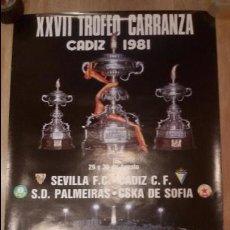 Coleccionismo deportivo: GRAN CARTEL TROFEO CARRANZA FUTBOL 1981 - SEVILLA - CADIZ - PALMEIRAS - CSKA DE SOFIA. Lote 50027545