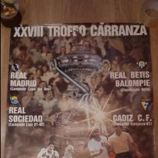 Coleccionismo deportivo: GRAN CARTEL TROFEO CARRANZA FUTBOL 1982 - REAL MADRID - CADIZ - REAL SOCIEDAD - REAL BETIS. Lote 50027656