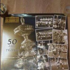 Coleccionismo deportivo: GRAN CARTEL DEL TROFEO RAMON CARRANZA DE CADIZ - 50 AÑOS CON EL TROFEO. Lote 50027721