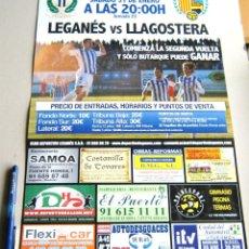 Coleccionismo deportivo: CARTEL PARTIDO CD LEGANES - LLAGOSTERA ESTADIO BUTARQUE 14 - 15 LIGA ADELANTE. Lote 51216443