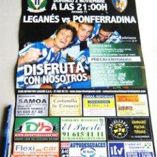 Coleccionismo deportivo: CARTEL PARTIDO CD LEGANES - SD PONFERRADINA DE LEON ESTADIO BUTARQUE 14 - 15 LIGA ADELANTE. Lote 51216523