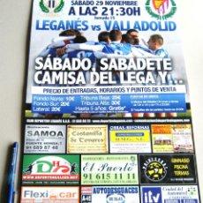 Coleccionismo deportivo: CARTEL PARTIDO CD LEGANES - REAL VALLADOLID ESTADIO BUTARQUE 14 - 15 LIGA ADELANTE. Lote 51216623