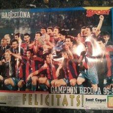 Coleccionismo deportivo: POSTER DEL FUTBOL CLUB BARCELONA ( CAMPEON RECOPA 96/97 ). Lote 52007911