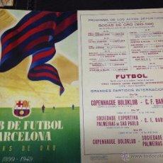 Coleccionismo deportivo: CARTEL DEL FUTBOL CLUB FC BARCELONA F.C BARÇA CF BODAS DE ORO ORIGINAL DEL 1949 CON LA PROGRAMACION. Lote 53828415