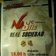 Coleccionismo deportivo: CARTEL LIGA ADELANTE NASTIC.-REAL SOCIEDAD. Lote 53486881
