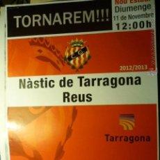 Coleccionismo deportivo: CARTEL PARTIDO NASTIC TARRAGONA-REUS TEMPORADA 2012-13. Lote 53486906