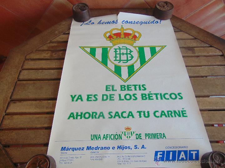 CARTEL EL BETIS YA ES DE LOS BETICOS AHORA SACA TU CARNE MIDE 69.5 X 49.5 (Coleccionismo Deportivo - Carteles de Fútbol)