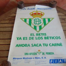 Coleccionismo deportivo: CARTEL EL BETIS YA ES DE LOS BETICOS AHORA SACA TU CARNE MIDE 69.5 X 49.5. Lote 53756114