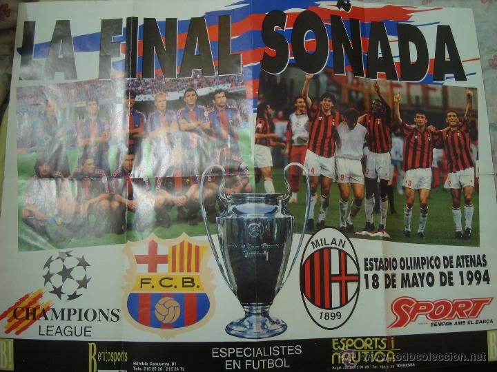 POSTER FC BARCELONA - MILAN - FINAL SOÑADA COPA DE EUROPA 1994 - BARÇA, CHAMPIONS, DREAM TEAM (Coleccionismo Deportivo - Carteles de Fútbol)