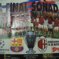Coleccionismo deportivo: POSTER FC BARCELONA - MILAN - FINAL SOÑADA COPA DE EUROPA 1994 - BARÇA, CHAMPIONS, DREAM TEAM. Lote 53830411