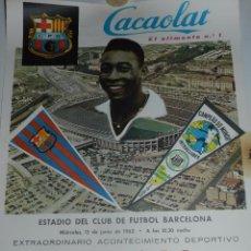Coleccionismo deportivo: (M) CARTEL FC BARCELONA - SANTOS FC BRASIL ( JUGADOR PELE ) 12 DE JUNIO 1963, CACAOLAT. Lote 54123149