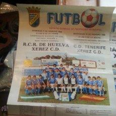 Coleccionismo deportivo: GRAN CARTEL 1988 FUTBOL RCR HUELVA CD TENERIFE XEREZ CLUB DEPORTIVO - JEREZ ESTADIO DOMEC SEGUNDA A. Lote 54364629