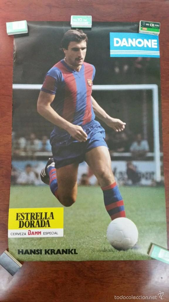 POSTER HANSI KRANKL F.C.BARCELONA DANONE-CERVEZA ESTRELLA DORADA DAMM AÑO 1979 (Coleccionismo Deportivo - Carteles de Fútbol)