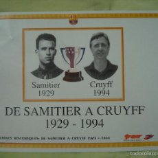 Coleccionismo deportivo: LAMINA HISTORICA FC BARCELONA LAMINES HISTORIA BARÇA SAMITIER 1929 CRUYFF 1994 POSTER DINA4 CARTON. Lote 56569005
