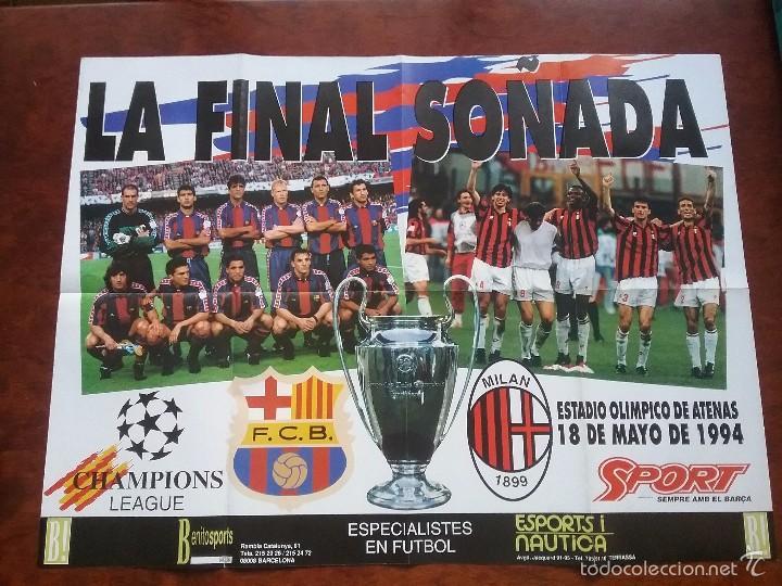 PÓSTER GIGANTE LA FINAL SOÑADA F.C. BARCELONA - MILAN AÑO 1994. MEDIDAS 80 X 60 CM (Coleccionismo Deportivo - Carteles de Fútbol)