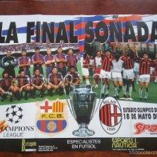 Coleccionismo deportivo: PÓSTER GIGANTE LA FINAL SOÑADA F.C. BARCELONA - MILAN AÑO 1994. MEDIDAS 80 X 60 CM. Lote 56987320