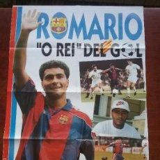 Coleccionismo deportivo: PÓSTER GIGANTE ROMARIO O REI DEL GOL. F.C.BARCELONA.BARÇA. MEDIDAS 80 X 60 CM. Lote 56987515