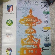 Coleccionismo deportivo: CARTEL DE FUTBOL. 39 TROFEO RAMON CARRANZA 1993. 44 X 29,5 CM. LEER.. Lote 57703690