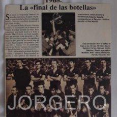 Coleccionismo deportivo: F.C. BARCELONA 1967-1968. LA FINAL DE LAS BOTELLAS. HOJA DE REVISTA. Lote 58107553