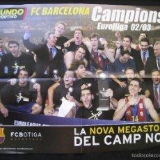 Coleccionismo deportivo: POSTER MUNDO DEPORTIVO - F.C.BARCELONA - CAMPIONS EUROLLIGA 2002 / 2003.. Lote 58243689