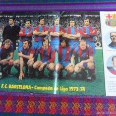 Coleccionismo deportivo: PÓSTER F.C. BARCELONA 1973 74 CAMPEÓN DE LIGA. 54X34 CMS. REGALO BARÇA GRANDE DEL FÚTBOL EUROPEO.. Lote 58333811