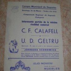 Coleccionismo deportivo: 196_. VILANOVA Y LA GELTRU (BARCELONA) CARTEL FUTBOL CF CALAFELL Y UD GELTRU. Lote 63694191