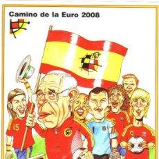 Coleccionismo deportivo: CARICATURA FUTBOL - CAMINO DE LA EURO-08 - LAMINA GRANDE TAMAÑO FOLIO EMITIDA POR LA R.F.E.F.. Lote 64915315