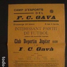 Coleccionismo deportivo: FUTBOL CLUB GAVA - AÑOS 30 - CARTEL F.C.GAVA - C.D. JUPITER - VER FOTOS -(V-7420). Lote 66251150