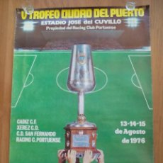 Coleccionismo deportivo: POSTER ORIGINAL Y OFICIAL - TROFEO CIUDAD DEL PUERTO 1976 CADIZ XEREZ - TAMAÑO 62 X 86 CM. Lote 67705965