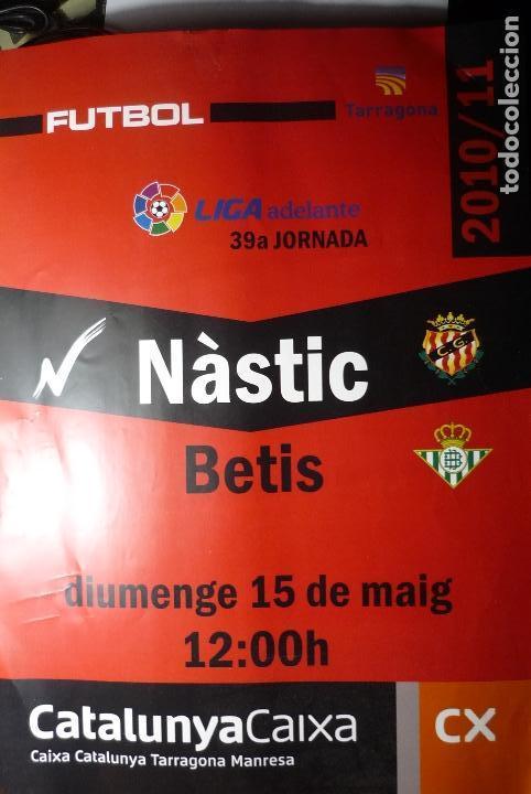 CARTEL PARTIDO NASTIC TARRAGONA .-BETIS -LIGA ADELANTE (Coleccionismo Deportivo - Carteles de Fútbol)