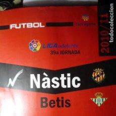 Coleccionismo deportivo: CARTEL PARTIDO NASTIC TARRAGONA .-BETIS -LIGA ADELANTE. Lote 70476101