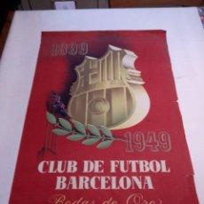 Coleccionismo deportivo: PÓSTER - CARTEL BARÇA CLUB DE FUTBOL BARCELONA BODAS DE ORO 1899 -1949. Lote 71110257