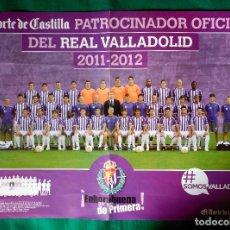 Coleccionismo deportivo: POSTER DE LA PLANTILLA DEL REAL VALLADOLID - TEMPORADA 2011-12 - 39 X 54 CENTIMETROS. Lote 72817707