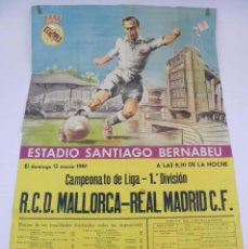 Coleccionismo deportivo: CARTEL ORIGINAL REAL MADRID, R.C.D. MALLORCA, CAMPEONATO DE LIGA 1ª DIVISION, 12 DE MARZO DE 1961, A. Lote 72848975
