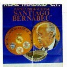 Coleccionismo deportivo: CARTEL REAL MADRID. TORNEO INTERNACIONAL SANTIAGO BERNABEU. FINAL TORNEO INTERNACIONAL BAYERN, MILAN. Lote 73752323