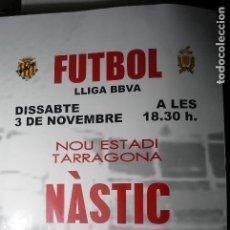 Coleccionismo deportivo: CARTEL PARTIDO NASTIC TARRAGONA-SPORTING DE GIJON- LIGA BBVA. Lote 74691295