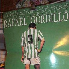 Coleccionismo deportivo: CARTEL ESTADIO DEL BETI HOMENAJE A R. GORDILLO 1995 REAL BETIS Y REAL MADRID M. 28X39. Lote 76717455