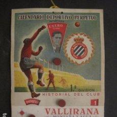 Coleccionismo deportivo: R.C.D. ESPAÑOL - CALENDARIO PERPETUO -PUBLICIDAD VALLIRANA - MOVIMIENTO RUEDAS-VER FOTOS -(V-10.300). Lote 82010412
