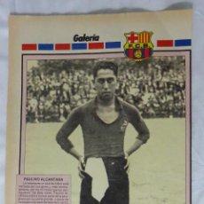 Coleccionismo deportivo: PAULINO ALCÁNTARA. F.C. BARCELONA. HOJA DE REVISTA. Lote 83278060