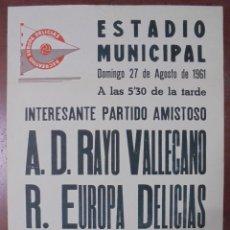 Coleccionismo deportivo: CARTEL ESTADIO MUNICIPAL DE VALLADOLID. 1961. A. D. RAYO VALLECANO - R. EUROPA DELICIAS. 63X43,5CM. Lote 83352020
