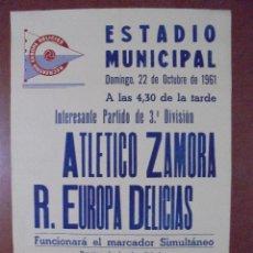 Coleccionismo deportivo: CARTEL ESTADIO MUNICIPAL DE VALLADOLID. 1961. ATLETICO ZAMORA - R. EUROPA DELICIAS. 63X43,5CM. Lote 83352652