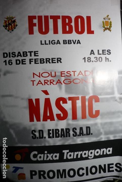 CARTEL PARTIDO LIGA BBVA NASTIC TARRAGONA-EIBAR (Coleccionismo Deportivo - Carteles de Fútbol)